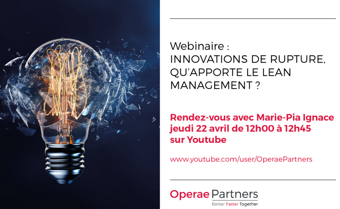 Save the date ! Innovations de rupture : qu'apporte le Lean management ? webinaire le 22 avril à 12h00 sur YouTube